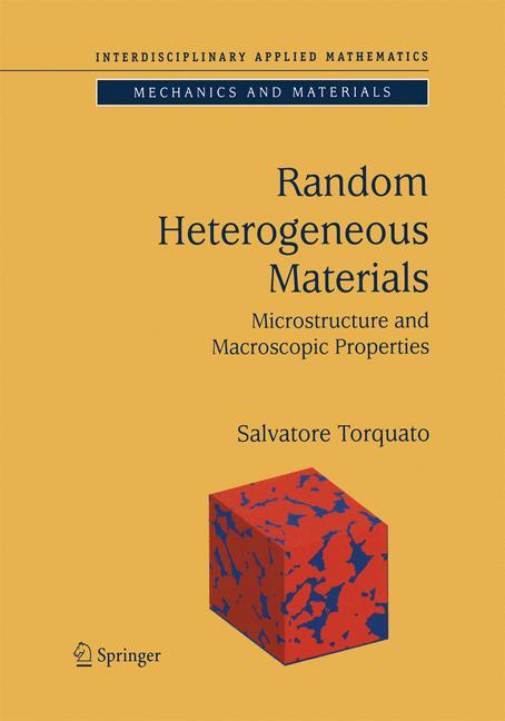 Cover of 'Random Heterogeneous Materials : Microstructure and Macroscopic Properties'