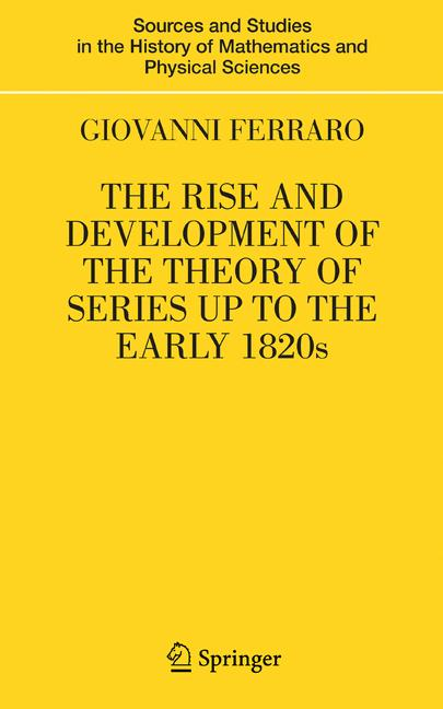 Cover of 'The Rise and Development of the Theory of Series up to the Early 1820s'