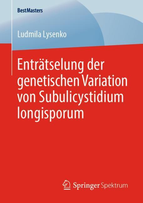 Cover of 'Enträtselung der genetischen Variation von Subulicystidium longisporum'