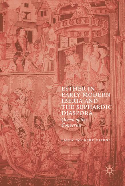 Cover of 'Esther in Early Modern Iberia and the Sephardic Diaspora'