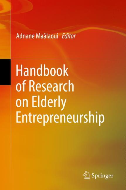 Cover of 'Handbook of Research on Elderly Entrepreneurship'