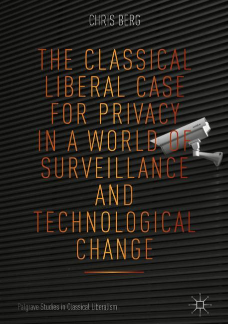 Cover of 'The Classical Liberal Case for Privacy in a World of Surveillance and Technological Change'