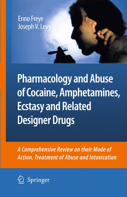 Cover of 'Pharmacology and Abuse of Cocaine, Amphetamines, Ecstasy and Related Designer Drugs'