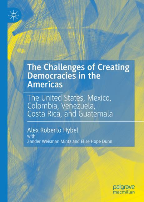 Cover of 'The Challenges of Creating Democracies in the Americas'