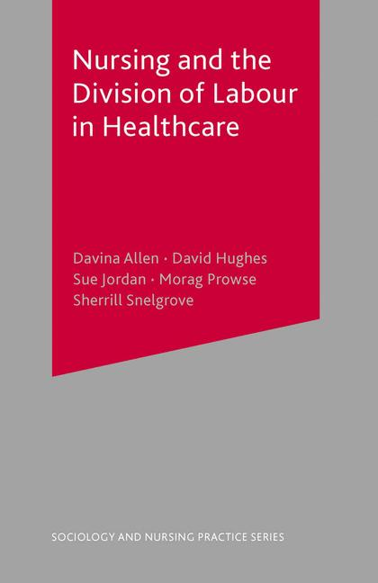 Cover of 'Nursing and the division of labour in healthcare'