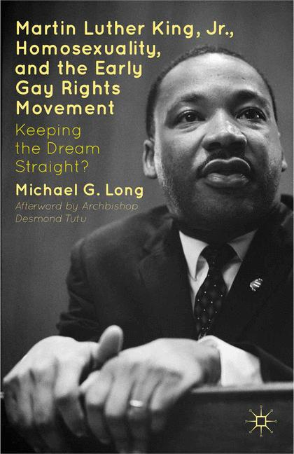 Cover of 'Martin Luther King Jr., Homosexuality, and the Early Gay Rights Movement'