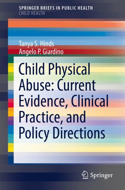 Cover of 'Child Physical Abuse: Current Evidence, Clinical Practice, and Policy Directions'
