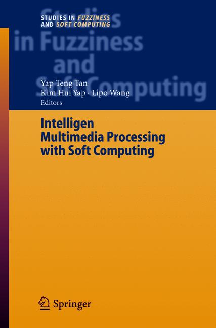 Cover of 'Intelligent Multimedia Processing with Soft Computing'