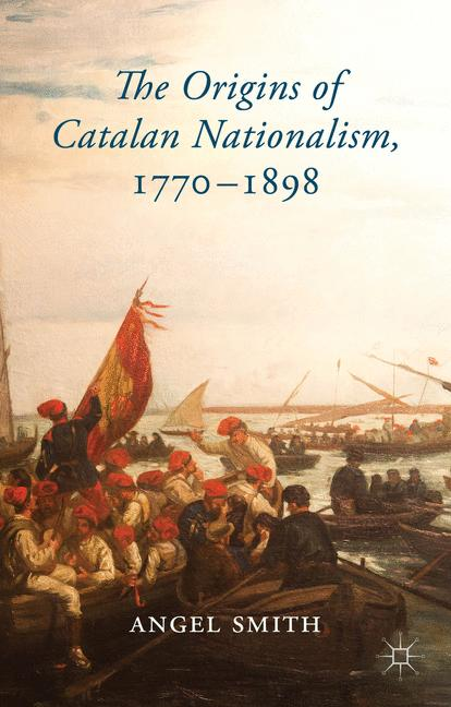 Cover of 'The Origins of Catalan Nationalism, 1770-1898'
