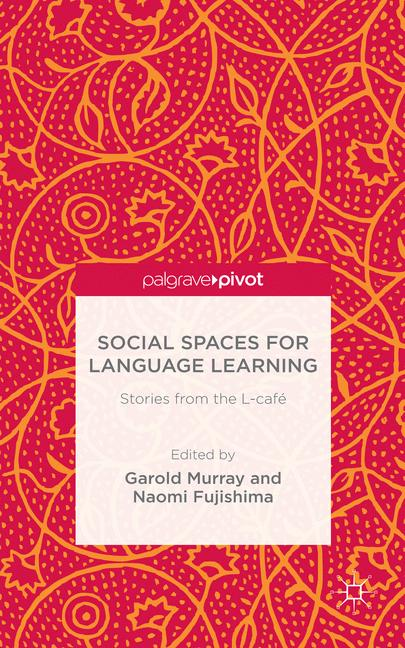 Cover of 'Social Spaces for Language Learning: Stories from the L-café'