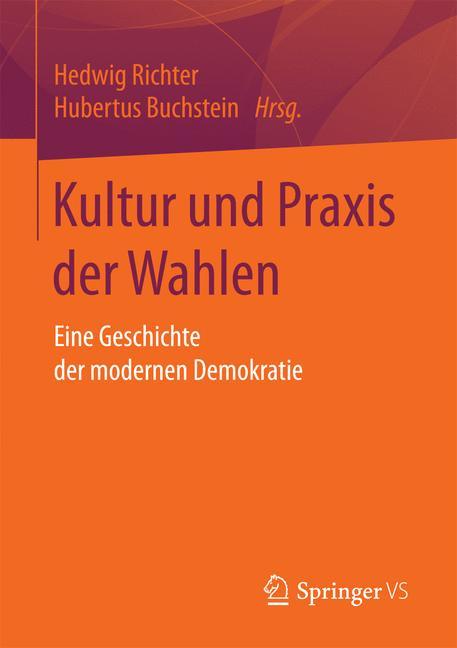 Cover of 'Kultur und Praxis der Wahlen'