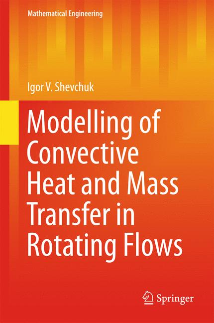 Cover of 'Modelling of Convective Heat and Mass Transfer in Rotating Flows'