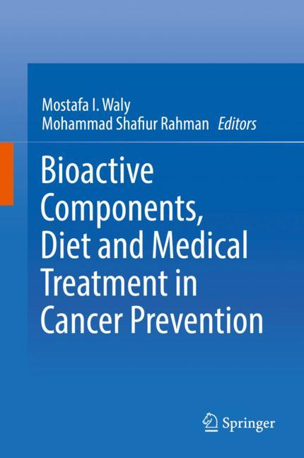 Cover of 'Bioactive Components, Diet and Medical Treatment in Cancer Prevention'