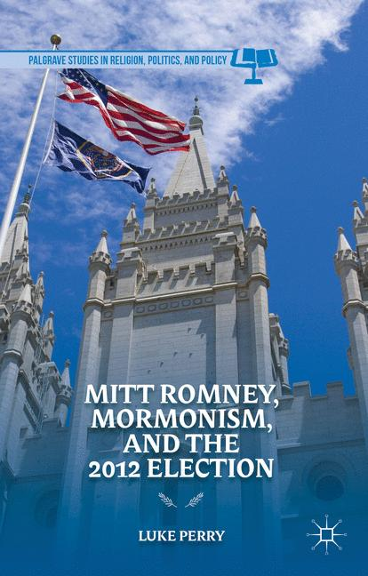 Cover of 'Mitt Romney, Mormonism, and the 2012 Election'