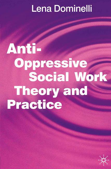 Cover of 'Anti-oppressive social work theory and practice'