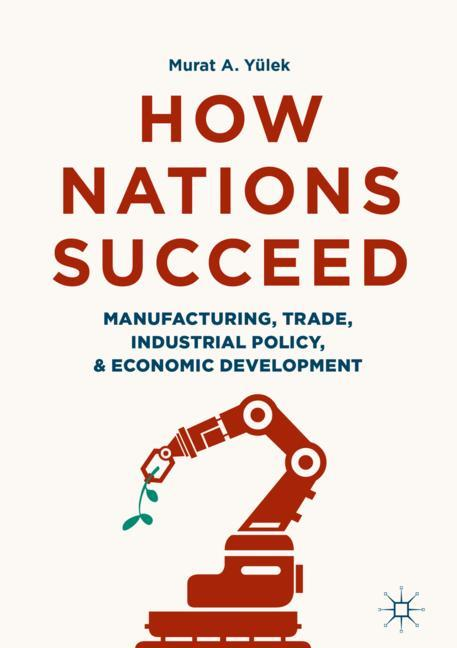Cover of 'How Nations Succeed: Manufacturing, Trade, Industrial Policy, and Economic Development'