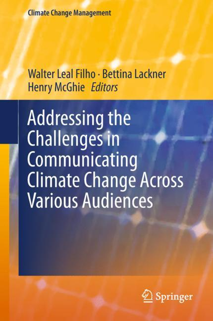 Cover of 'Addressing the Challenges in Communicating Climate Change Across Various Audiences'