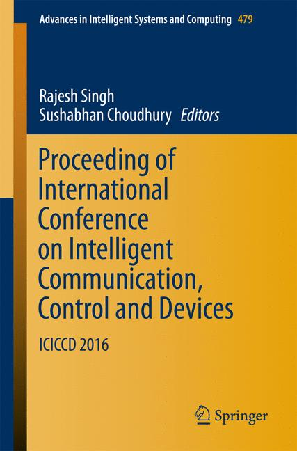 Cover of 'Proceeding of International Conference on Intelligent Communication, Control and Devices'