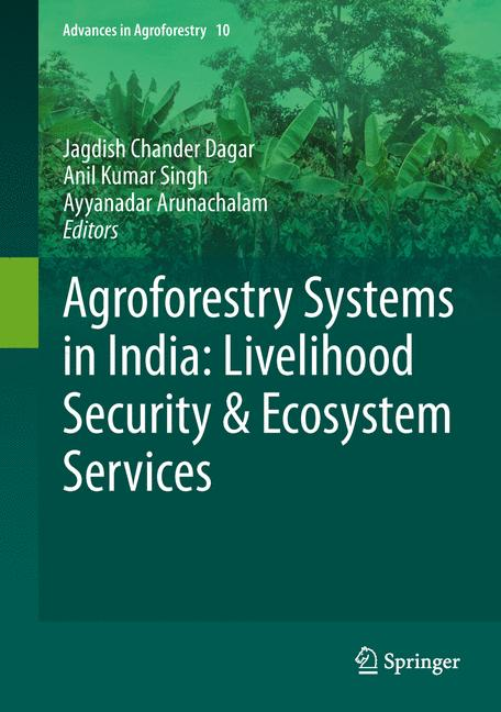Cover of 'Agroforestry Systems in India: Livelihood Security & Ecosystem Services'