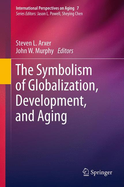 Cover of 'The Symbolism of Globalization, Development, and Aging'
