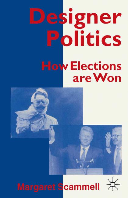 Cover of 'Designer politics : how elections are won'