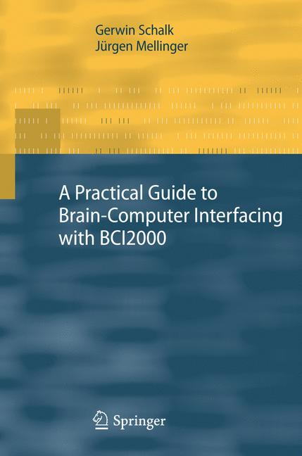 Cover of 'A Practical Guide to Brain–Computer Interfacing with BCI2000'