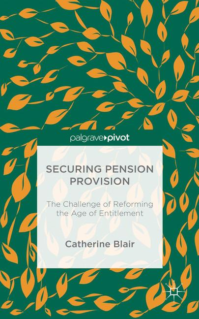 Cover of 'Securing Pension Provision: The Challenge of Reforming the Age of Entitlement'