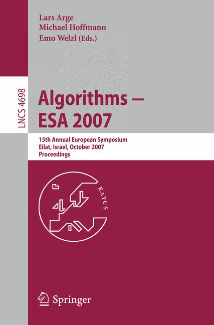 Cover of 'Algorithms--ESA 2007 : 15th annual European symposium, Eilat, Israel, October 8-10, 2007 : proceedings'
