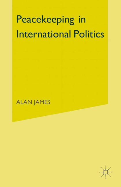 Cover of 'Peacekeeping in international politics'