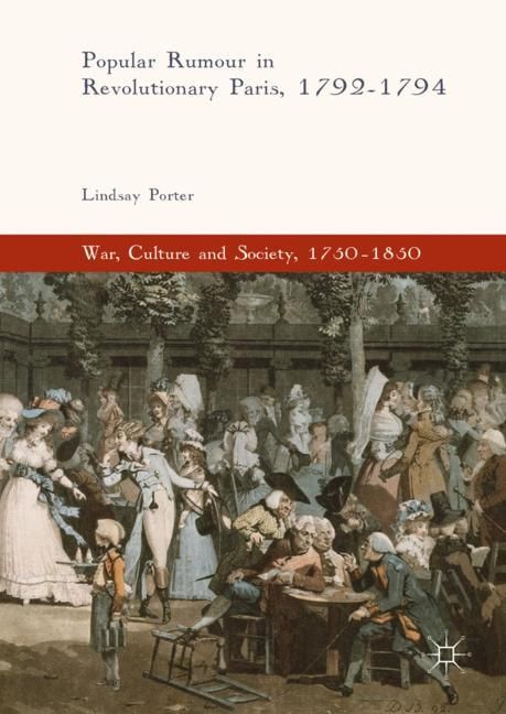 Cover of 'Popular Rumour in Revolutionary Paris, 1792-1794'