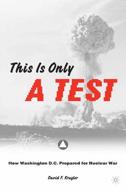 Cover of 'This is only a test : how Washington, D.C. prepared for nuclear war'