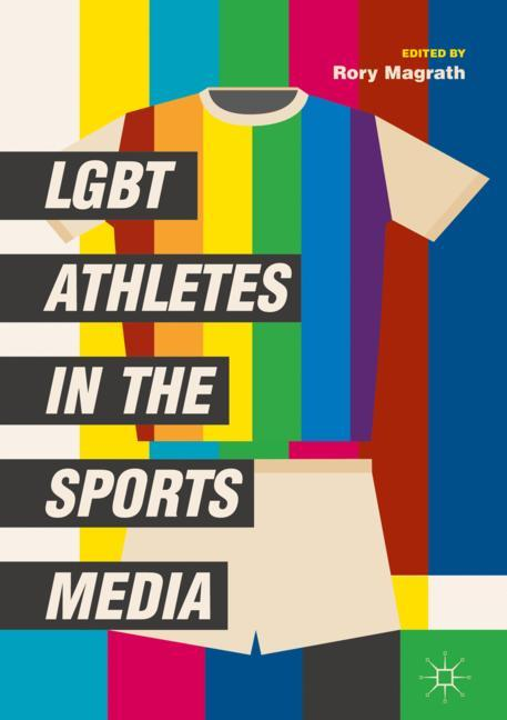 Cover of 'LGBT Athletes in the Sports Media'