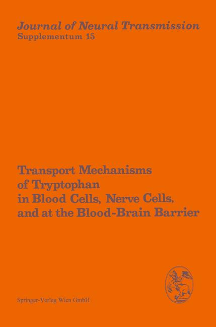 Cover of 'Transport Mechanisms of Tryptophan in Blood Cells, Nerve Cells, and at the Blood-Brain Barrier'