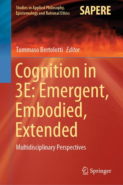 Cover of 'Cognition in 3E: Emergent, Embodied, Extended'