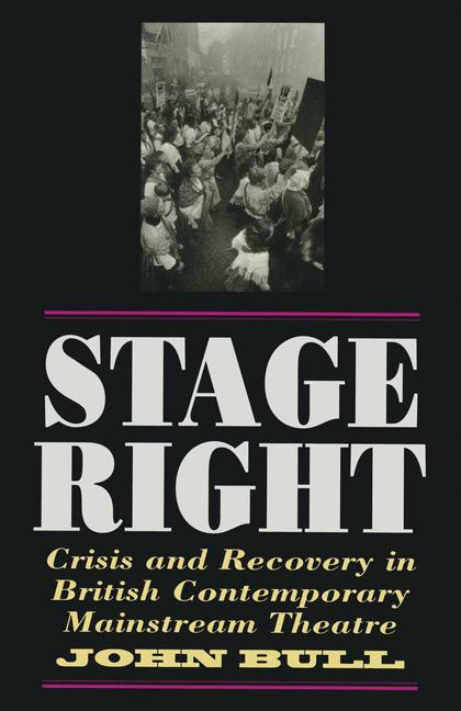 Cover of 'Stage right : crisis and recovery in British contemporary mainstream theatre'