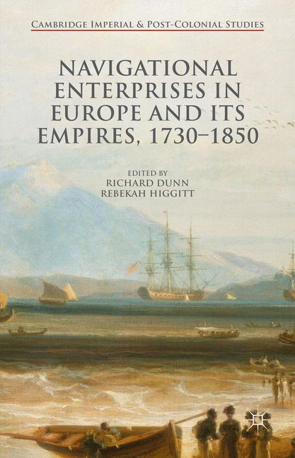 Cover of 'Navigational Enterprises in Europe and its Empires, 1730–1850'