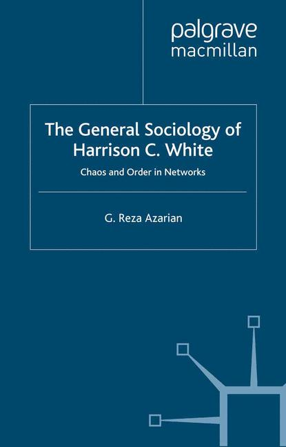 Cover of 'The General Sociology of Harrison C. White'