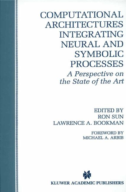 Cover of 'Computational Architectures Integrating Neural And Symbolic Processes'
