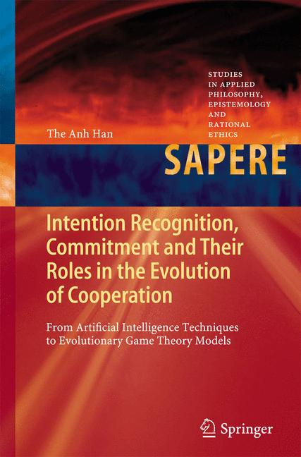 Cover of 'Intention Recognition, Commitment and Their Roles in the Evolution of Cooperation'