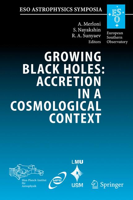 Cover of 'Growing Black Holes: Accretion in a Cosmological Context'