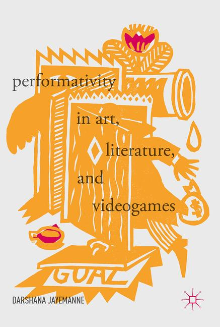 Cover of 'Performativity in Art, Literature, and Videogames'