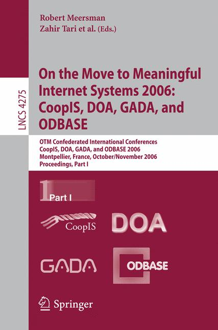 Cover of 'On the move to meaningful internet systems 2006: CoopIS, DOA, GADA, and ODBASE : OTM Confederated International Conferences, CoopIS, DOA, GADA, and ODBASE 2006, Montpellier, France, October 29 - November 3, 2006 : proceedings'