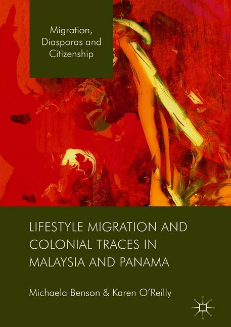 Cover of 'Lifestyle Migration and Colonial Traces in Malaysia and Panama'