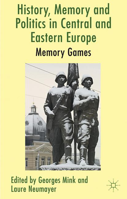 Cover of 'History, Memory and Politics in Central and Eastern Europe'