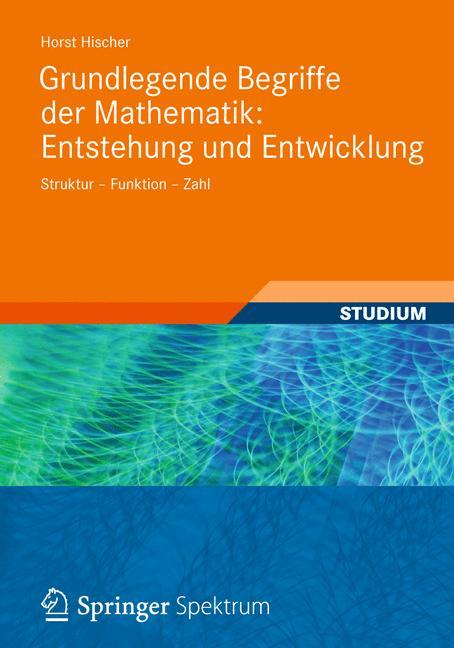 Cover of 'Grundlegende Begriffe der Mathematik: Entstehung und Entwicklung'