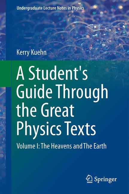Cover of 'A Student's Guide Through the Great Physics Texts'