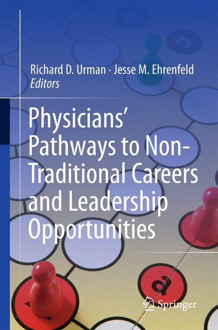 Cover of 'Physicians' Pathways to Non-Traditional Careers and Leadership Opportunities'