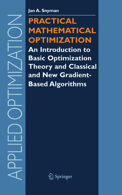 Cover of 'Practical Mathematical Optimization : An Introduction to Basic Optimization Theory and Classical and New Gradient-Based Algorithms'