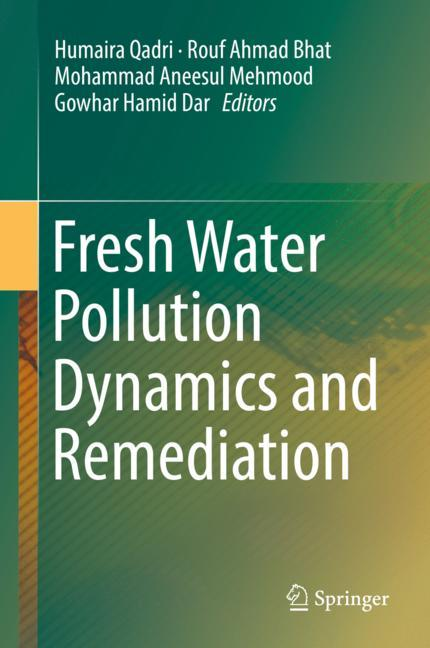 Cover of 'Fresh Water Pollution Dynamics and Remediation'