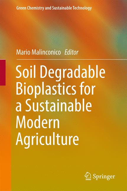Cover of 'Soil Degradable Bioplastics for a Sustainable Modern Agriculture'